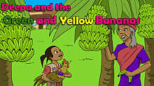 *Deepa and the Green and Yellow Bananas