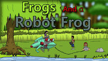 Frogs And a Robot Frog