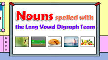 Long Vowel with Vowel Digraph Team
